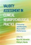 Cover-Bild zu Schroeder, Ryan W. (Hrsg.): Validity Assessment in Clinical Neuropsychological Practice