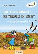Cover-Bild zu Igel, Reh, Frosch & Co - Die Tierwelt im Herbst (PR) von Thum-Widmer, Sandra