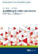 Cover-Bild zu Biebeler, Hendrik: Ausbildung in Zeiten von Corona