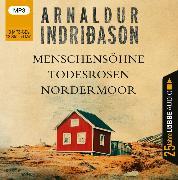 Cover-Bild zu Indriðason, Arnaldur: Menschensöhne / Todesrosen / Nordermoor