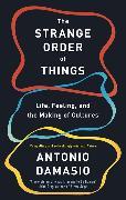 Cover-Bild zu Damasio, Antonio: The Strange Order Of Things