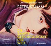 Cover-Bild zu Stamm, Peter: Die sanfte Gleichgültigkeit der Welt