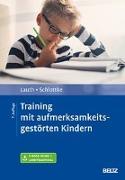 Cover-Bild zu Training mit aufmerksamkeitsgestörten Kindern von Lauth, Gerhard W.