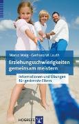 Cover-Bild zu Erziehungsschwierigkeiten gemeinsam meistern von Marco Walg