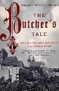 Cover-Bild zu Smith, Helmut Walser: The Butcher's Tale: Murder and Anti-Semitism in a German Town