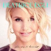Cover-Bild zu Egli, Beatrice (Solist): Beatrice Egli: Alles was du brauchst