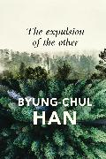 Cover-Bild zu The Expulsion of the Other (eBook) von Han, Byung-Chul