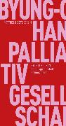 Cover-Bild zu Palliativgesellschaft (eBook) von Han, Byung-Chul