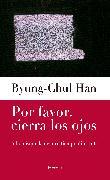 Cover-Bild zu Por favor, cierra los ojos (eBook) von Han, Byung-Chul