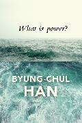 Cover-Bild zu What is Power? (eBook) von Han, Byung-Chul