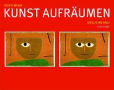 Cover-Bild zu Wehrli, Ursus: Noch mehr Kunst aufräumen