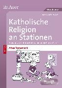 Cover-Bild zu Katholische Religion an Stationen Altes Testament von Worm, Heinz-Lothar
