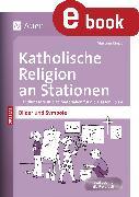 Cover-Bild zu Katholische Religion an Stationen Bilder & Symbole (eBook) von Knipp, Martina