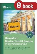 Cover-Bild zu Heimatort, Deutschland & Europa in der Grundschule (eBook) von Sommer, Sandra