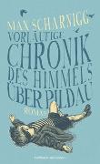 Cover-Bild zu Scharnigg, Max: Vorläufige Chronik des Himmels über Pildau