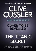 Cover-Bild zu The Titanic Secret von Cussler, Clive