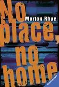 Cover-Bild zu No place, no home von Rhue, Morton