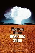 Cover-Bild zu Über uns Stille (eBook) von Rhue, Morton