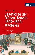 Cover-Bild zu Geschichte der Frühen Neuzeit (1500-1800) studieren von Emich, Birgit
