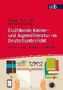 Cover-Bild zu Erzählende Kinder- und Jugendliteratur im Deutschunterricht von Standke, Jan (Hrsg.)