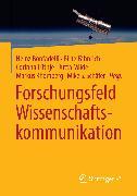 Cover-Bild zu Forschungsfeld Wissenschaftskommunikation (eBook) von Bonfadelli, Heinz (Hrsg.)