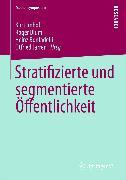 Cover-Bild zu Stratifizierte und segmentierte Öffentlichkeit (eBook) von Imhof, Kurt (Hrsg.)