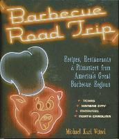 Cover-Bild zu Barbecue Road Trip: Recipes, Restaurants, & Pitmasters from America's Great Barbecue von Witzel, Michael