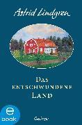 Cover-Bild zu Das entschwundene Land (eBook) von Lindgren, Astrid