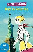 Cover-Bild zu Kati in Amerika (eBook) von Lindgren, Astrid