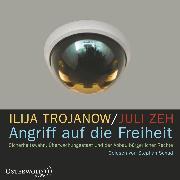 Cover-Bild zu Angriff auf die Freiheit (Audio Download) von Trojanow, Ilija