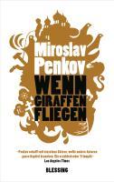 Cover-Bild zu Wenn Giraffen fliegen von Penkov, Miroslav