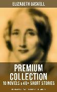 Cover-Bild zu ELIZABETH GASKELL Premium Collection: 10 Novels & 40+ Short Stories; Including Poems, Essays & Biographies (Illustrated) (eBook) von Gaskell, Elizabeth