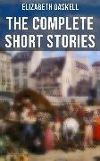 Cover-Bild zu The Complete Short Stories of Elizabeth Gaskell (eBook) von Gaskell, Elizabeth