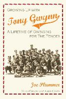 Cover-Bild zu Growing Up with Tony Gwynn: A Lifetime of Swinging for the Fences von Plummer, Joseph