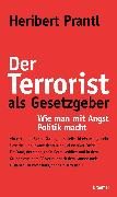 Cover-Bild zu Der Terrorist als Gesetzgeber von Prantl, Heribert