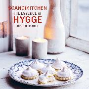 Cover-Bild zu Scandikitchen: the Essence of Hygge von Aurell, Bronte