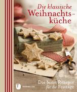 Cover-Bild zu Die klassische Weihnachtsküche von Sowboda-Reimann, Tanja (Übers.)