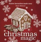 Cover-Bild zu Christmas Magic: Festive Favourites Made Easy von Shirazi, Kate