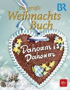 Cover-Bild zu Dahoam is Dahoam - Das große Weihnachtsbuch von BLV