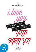 Cover-Bild zu I love you heißt noch lange nicht Ich liebe dich (eBook) von Leuchtenberg, Cleo