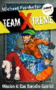 Cover-Bild zu TEAM X-TREME - Mission 4: Das Borodin-Gambit (eBook) von Peinkofer, Michael