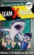 Cover-Bild zu TEAM X-TREME - Mission 2: Die Bestie aus der Tiefe (eBook) von Peinkofer, Michael
