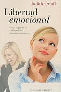 Cover-Bild zu Libertad Emocional: Como Dejar de Ser Victima de las Emociones Negativas = Emotional Freedom von Orloff, Judith