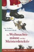 Cover-Bild zu Die Weihnachtsmäuse und der Meisterdetektiv von Stohner, Anu