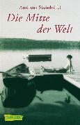 Cover-Bild zu Die Mitte der Welt von Steinhöfel, Andreas