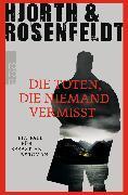 Cover-Bild zu Die Toten, die niemand vermisst von Hjorth, Michael