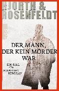 Cover-Bild zu Der Mann, der kein Mörder war von Hjorth, Michael