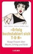 """Cover-Bild zu Rohner, Isabel (Hrsg.): """"Erfolg buchstabiert sich T-U-N."""""""