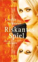 Cover-Bild zu Schairer, Carolin: Riskantes Spiel