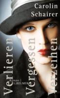 Cover-Bild zu Schairer, Carolin: Verlieren - vergessen - verzeihen